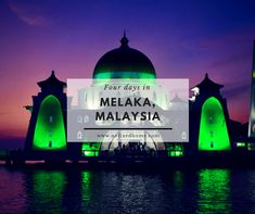 Four Days in Melaka: Amazing Food in a Picturesque Setting? Me-Like-A Melaka!