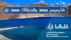 Fantastic ladakh 5n 6d @10,999 Per person 3night stay at leh 1 night stay at nubra valley 1 night stay at pangong lake  For further details pls contact us. Faisal Hussain khan  +91-9560917960 info@faitra.com www.Faitra.com
