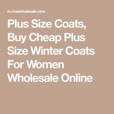 Plus Size Coats, Buy Cheap Plus Size Winter Coats For Women Wholesale Online