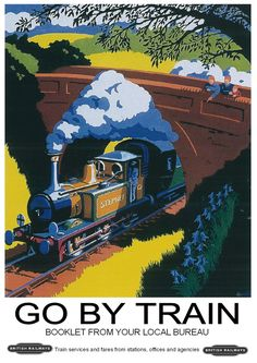 Go by Train Poster: Vintage British Railway Travel Print A4 Poster, Retro Poster, Kunst Poster, Poster Prints, Poster Vintage, Art Prints, Posters Uk, Train Posters, Railway Posters