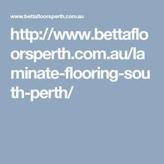 http://www.bettafloorsperth.com.au/laminate-flooring-south-perth/