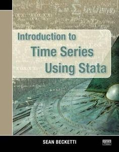 Introduction to time series using Stata / Sean Becketti