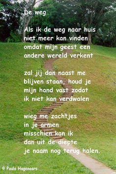25 Unknown Facts About Dementia De weg. Proverbs Quotes, Poem Quotes, Sign Quotes, Words Quotes, Great Quotes, Inspirational Quotes, Sayings, Dutch Words, Poems Beautiful