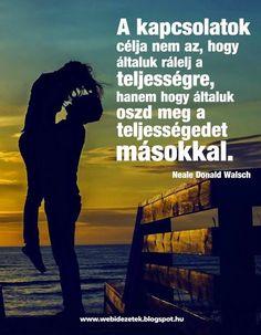 A teljességhez kell egy társ! :) Positive Thoughts, Quotations, Ecards, Positivity, Memes, Quotes, Touch, E Cards, Meme