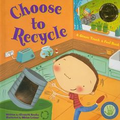 Choose to Recycle: A Green Touch & Feel Book « Build Better Bridges