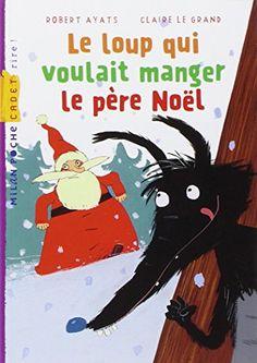 Le loup qui voulait manger le père Noël de Robert Ayats http://www.amazon.fr/dp/2745927450/ref=cm_sw_r_pi_dp_7a9jwb07ZCPP0