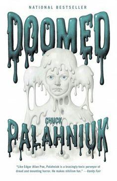 """Doomed""  ***  Chuck Palahniuk  (2013)"