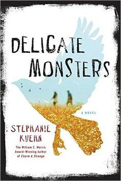 Delicate Monsters: A Novel Hardcover, Stephanie Kuehn, 9781250063847, 9/1