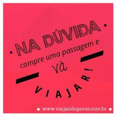 Não importa pra onde, o que importa é viajar: www.viajandoporai.com.br #travelblog #viagem #ferias