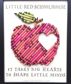 """Creative Apple Crayon Teacher Appreciation Gift from Kids - """"It takes big hearts to shape little minds"""""""