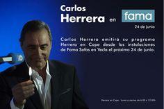 """El próximo 24 de junio, Carlos Herrera estará en directo desde las instalaciones de Fama Sofas en Yecla emitiendo su programa """"Herrera en Cope""""."""