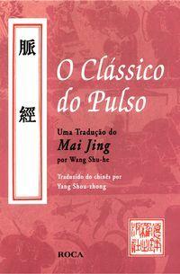 O clássico do pulso   uma tradução do mai jin - wang shu-he & yang shou-zhong[1]