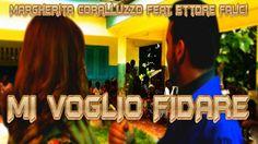Margherita Coralluzzo (feat. Ettore Fauci) -  Mi voglio fidare