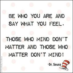Be who you are and say what you feel quotes quote cartoon dr suess