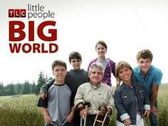 Little People Big World- quite honestly I hope they rerun the whole series.