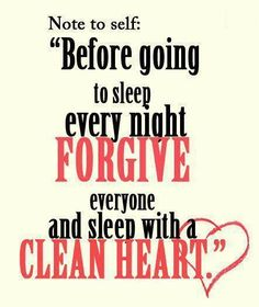 Sleep with a clean heart. Good night!