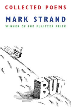 Pulitzer-Winning Poet Mark Strand on the Heartbeat of Creative Work and the Artist's Task to Bear Witness to the Universe | Brain Pickings