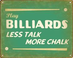 $14.88 Play Billiards Sign / Retro Wall Plaque  From New Retro Signworks   Get it here: http://astore.amazon.com/ffiilliipp-20/detail/B009A8I78A/176-1816849-2198218