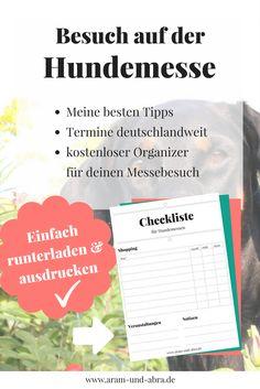 Hundemessen in Deutschland: Ein Survivalguide mit Terminen und meinen sechs bewährten Tipps für einen erfolgreichen Messebesuch. Außerdem: Checkliste zum Ausdrucken als Freebie! | Aram und Abra | www.aram-und-abra.de