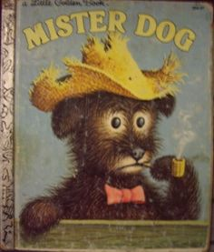 Mister Dog - Little Golden Book  -  This was my son's favorite of all the Little Golden Books!
