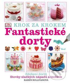 Martinus.sk > Knihy: Fantastické dorty (Karen Sullivanová)