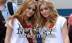 LOVED Mary-Kate and Ashley movies :)