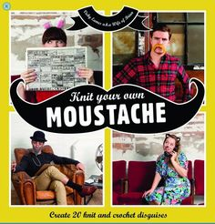 Knit Your Own Moustache Book - These hilarious projects include beards, moustaches, wigs, glasses and even a knitted bald head!