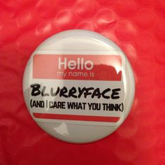 Hey, I found this really awesome Etsy listing at https://www.etsy.com/listing/246961196/blurryface-25-inch-pinback-button
