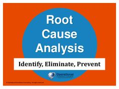 Root Cause Analysis by Operational Excellence Consulting by OPERATIONAL EXCELLENCE CONSULTING via slideshare