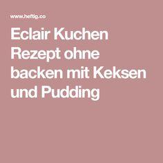 Eclair Kuchen Rezept ohne backen mit Keksen und Pudding
