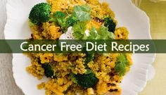 You probably know there are many antioxidants which can help you preventing cancer. You can get these antioxidants from these Cancer Free Diet Recipes.
