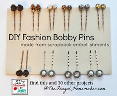 DIY Fashion Bobby Pins made from scrapbook embellishments~ a fun gift idea!