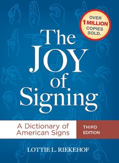 The Joy of Signing: A Dictionary of American Signs by Lottie L Riekehof