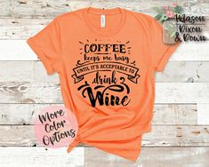 Our made-to-order Coffee Keeps Me Busy Until its Acceptable to Drink Wine tees are made with you in mind! Choose between 70 colored shirts in 7 sizes, with 2 colors to select from for the wine-o design to create your unique More Wine Please t shirt.  Whether you are buying this Tired Mom, coffee