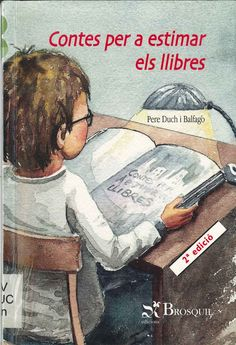 "Pere Duch i Balfagó / Vicent Roman. ""Contes per a estimar els llibres"". Editorial Brosquil. (10 a 12 anys). Està a la biblio. Conte, Editorial, Baseball Cards, Roman, Writers Write, Mad Women, Short Stories, Reading, Books"