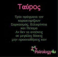 . Greek Quotes, Taurus, Astrology, Inspirational Quotes, Life Coach Quotes, Inspring Quotes, Inspiration Quotes, Inspiring Quotes, Horoscopes