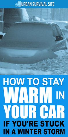 How to Stay Warm in Your Car If You're Stuck in A Winter Storm If you were stuck in your vehicle during a winter storm, would you be nice and warm or cold and scared? Here are some tips to help you stay warm. Survival Supplies, Survival Food, Outdoor Survival, Survival Prepping, Survival Skills, Survival Hacks, Survival Quotes, Car Survival Kits, Doomsday Survival