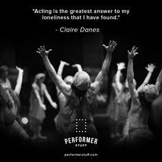 """Acting is the greatest answer to my loneliness that I have found."" - Clare Danes #acting #quotes #inspiration #actinginspiration #theatrequotes #theatre #art #performerstuff #entertainment #performingarts"