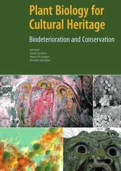 Plant Biology for Cultural Heritage: Biodeterioration and Conservation