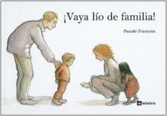 """Francotte, Pascale: """"¡Vaya lio de familia!"""""""