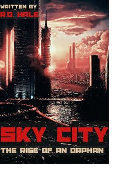 http://bookbarbarian.com/sky-city-the-rise-of-an-orphan-by-r-d-hale/ My name is Arturo Basilides. I am an orphan living in the slums of Medio City – the capital of a nation ravaged by a war which was won by extremists. Offered a choice between slavery and disenfranchisement, we exist in an underclass so disconnected we effectively inhabit a different era.