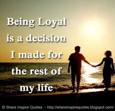 Being Loyal is a decision I made for the rest of my life  #Relationships #Relationshipslessons #Relationshipsadvice #Relationshipsquotes #quotesonRelationships #Relationshipsquotesandsayings #loyal #decision #rest #life #shareinspirequotes #share #inspire #quotes #whatsapp