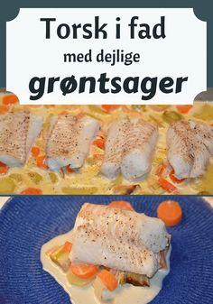 Hverdagsmad, når det er bedst: Delikate torskefileter, som tilberedes sammen med dejlige grøntsager og en skøn flødesovs.