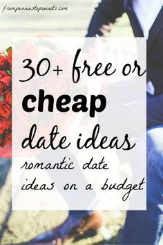 Free or Cheap Date Ideas Do you have date nights (or day dates!) with your partner? Do you think they are important for keeping the romance alive? When you are on a budget, or when you are just very busy with work and the kids, it's easy to push something like date night with the hubby to the back of the priority list.  Here are a bunch of free or cheap date ideas for you to use: http://www.frompenniestopounds.com/cheap-date-ideas-youre-budget/