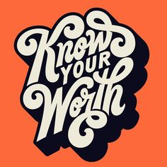 Font & Typography Lovers WATCH OUT! Let this amazing typography quote remind you how important it is to 'Know Your Worth' and never be less than you're capable of...