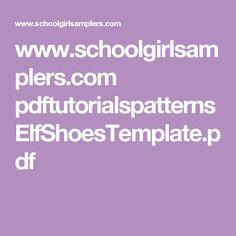 www.schoolgirlsamplers.com pdftutorialspatterns ElfShoesTemplate.pdf