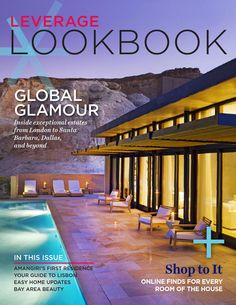 Leverage Lookbook, Spring 2014  Presenting the Spring issue of Leverage Lookbook, the guide to global trends in real estate, design, culture, and lifestyle.  From insider tours of stunning luxury homes across the world to the finest home furnishings and city guides, we have you covered.