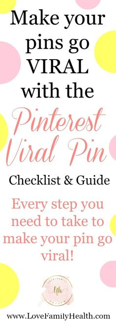 How to easily and quickly make your pins go viral, plus a FREE step-by-step checklist and guide