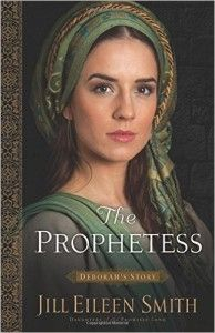 Book Review: The Prophetess: Deborah's Story by Jill Eileen Smith