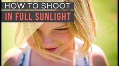 Photography Lighting Tips: How to Shoot in Direct Sunlight
